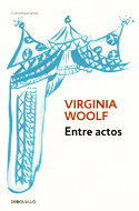 Entre actos - Virginia Woolf
