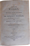 The Complete Works in Philosophy, Politics, and Morals, of the Late Dr. Benjamin Franklin - Benjamin Franklin
