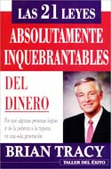 21 Leyes Absolutamente Inquebrantables del Dinero -  Brian Tracy