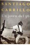 Santiago Carrillo. Un joven del 36  - Santiago Carrillo