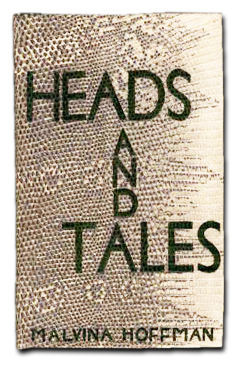 Heads and Tales - Malvina Cornell Hoffman