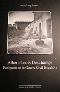 Albert-Louis Deschamps. Fotógrafo en la Guerra Civil espa�ola