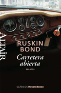 Carretera abierta. Relatos -  Ruskin Bond